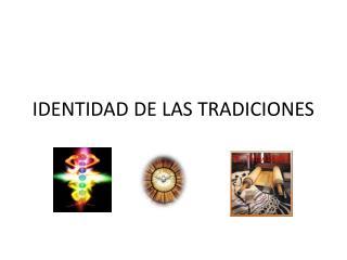 IDENTIDAD DE LAS TRADICIONES