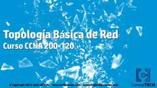 Topología Básica de Red Curso CCNA 200-120