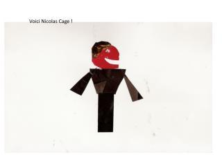 Voici Nicolas Cage !