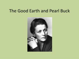 The Good Earth and Pearl Buck
