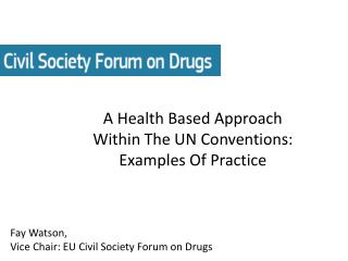 A Health Based Approach Within The UN Conventions: Examples Of Practice