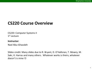 CS220 Course Overview CS220 : Computer Systems II	 1 st  Lecture