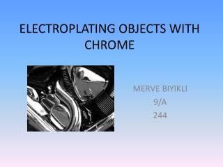 ELECTROPLATING OBJECTS WITH CHROME