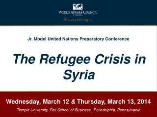 Jr. Model United Nations Preparatory Conference The Refugee Crisis in Syria