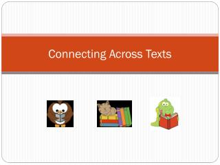 Connecting Across Texts