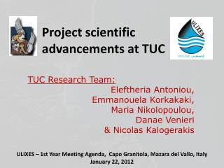 Project scientific advancements at  TUC