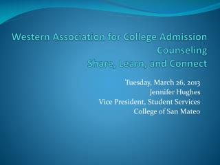 Western Association for College Admission Counseling Share, Learn, and Connect