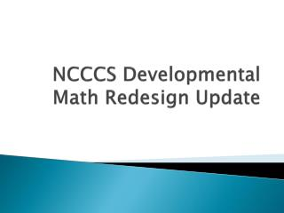 NCCCS Developmental Math Redesign Update