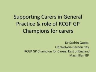 Supporting  Carers  in General Practice & role of  RCGP GP Champions for  carers