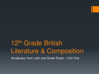 12 th  Grade British Literature & Composition