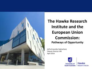 The Hawke Research Institute and the  European Union Commission: Pathways of Opportunity