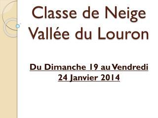 Classe de Neige  Vall�e du  Louron