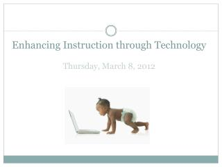 Enhancing Instruction through Technology