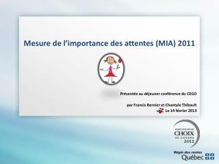 Mesure de l'importance des attentes (MIA) 2011