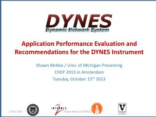 Application Performance Evaluation and Recommendations  for the DYNES Instrument