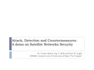 Attack, Detection and Countermeasures:  A demo on Satellite Networks Security