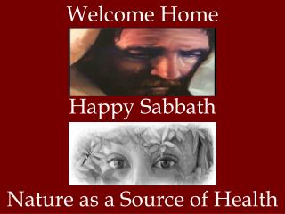 Welcome Home Happy Sabbath Nature as a Source of Health