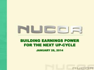BUILDING EARNINGS POWER FOR THE NEXT UP-CYCLE JANUARY 28, 2014