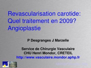 Revascularisation carotide: Quel traitement en 2009? Angioplastie