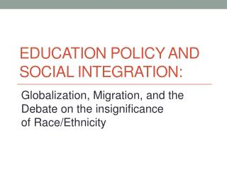 Education Policy and Social Integration:
