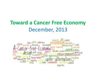 Toward a Cancer Free Economy December, 2013