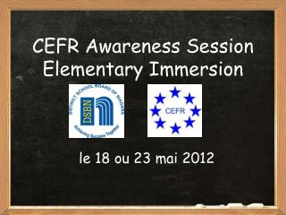 CEFR Awareness Session   Elementary Immersion