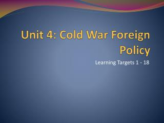 Unit 4:  Cold War Foreign Policy
