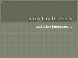 Ruby Control Flow