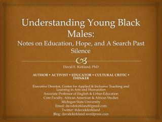 Understanding Young Black Males: Notes on Education , Hope,  and A Search Past Silence