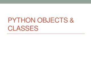 Python OBJECTS & Classes