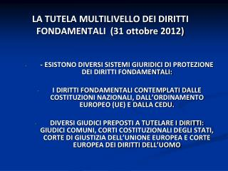 LA TUTELA MULTILIVELLO DEI DIRITTI FONDAMENTALI  (31 ottobre 2012)