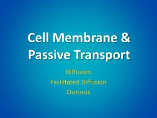 Cell Membrane & Passive Transport
