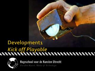 Development1 Kick off  Playable