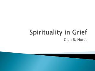 Spirituality in Grief