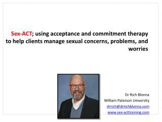 Dr Rich  Blonna William Paterson University drrich@drrichblonna.com www.sex-acttraining.com