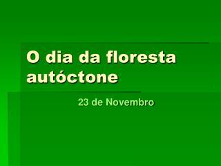 O dia da floresta aut