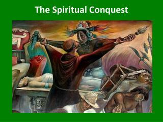 The Spiritual Conquest