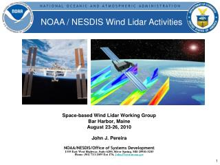 Space-based Wind  Lidar  Working Group Bar Harbor, Maine August 23-26, 2010 John J. Pereira