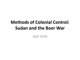 Methods of Colonial Control: Sudan and the Boer War