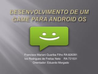 Desenvolvimento de um game para  android  os