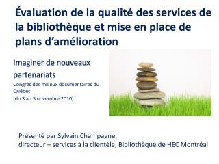 Évaluation de la qualité des services de la bibliothèque et mise en place de plans d'amélioration