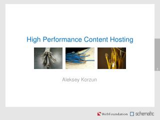 High Performance Content Hosting