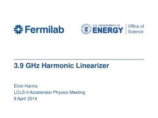 3.9 GHz Harmonic Linearizer