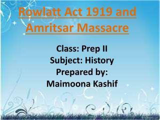 Rowlatt  Act  1919 and Amritsar Massacre