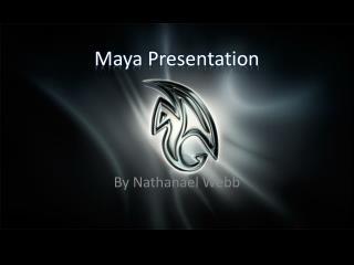 Maya Presentation