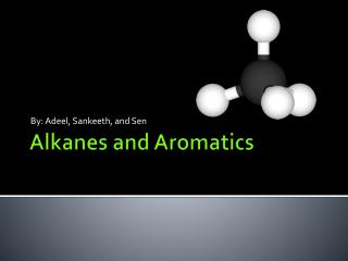 Alkanes  and Aromatics