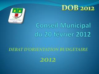 Conseil Municipal  du 20 f�vrier 2012