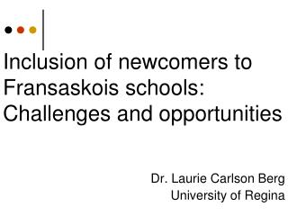 Inclusion of newcomers to Fransaskois schools: Challenges and opportunities