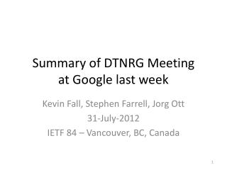 Summary of DTNRG Meeting at Google last week