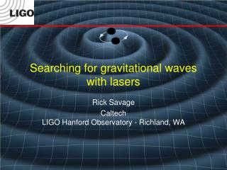 Searching for gravitational waves with lasers